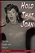 Hold that Joan : the life, laughs and films of... by  Ben Ohmart