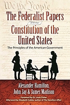 The Federalist papers and the Constitution of the United States : the principles of American government