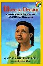 Dare to dream : Coretta Scott King and the civil rights movement