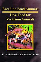 Breeding food animals : live food for vivarium animals