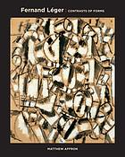 Fernand Léger : contrasts of forms