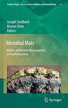 Microbial mats : modern and ancient microorganisms in stratified systems