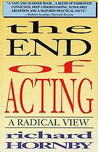 The end of acting : a radical view