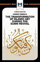 An analysis of Yasser Tabbaa's The transformation of Islamic art during the Sunni revival
