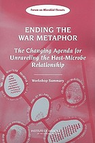 Ending the war metaphor : the changing agenda for unraveling the host-microbe relationship : workshop summary
