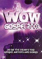 Wow gospel 2003 : 20 of the year's top artists and songs.