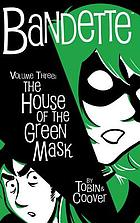 Bandette. [Volume three], In the house of the green mask