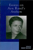 Essays on Ayn Rand's Anthem.