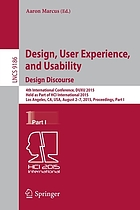 Design, User Experience, and Usability: Design Discourse : 4th International Conference, DUXU 2015, Held as Part of HCI International 2015, Los Angeles, CA, USA, August 2-7, 2015, Proceedings, Part I
