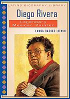 Diego Rivera : legendary Mexican painter