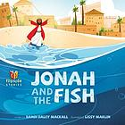 Jonah and the fish : and, the fish and Jonah