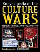 Culture wars : an encyclopedia of issues, viewpoints, and voices