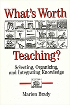 What's worth teaching? : selecting, organizing, and integrating knowledge