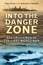 Into the danger zone : sea crossings of the First World War