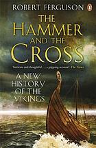The hammer and the cross : a new history of the Vikings