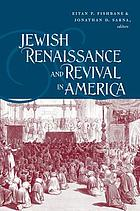 Jewish renaissance and revival in America : essays in memory of Leah Levitz Fishbane