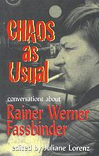 Chaos as usual : conversations about Rainer Werner Fassbinder