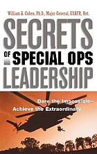 Secrets of special OPS leadership : dare the impossible, achieve the extraordinary