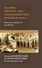 Memory, identity, and commemorations of World War II : anniversary politics in Asia Pacific