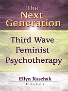 The next generation : third wave feminist psychotherapy