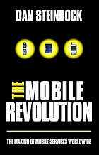 The mobile revolution : the making of mobile services worldwide
