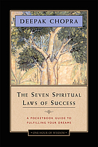 The seven spiritual laws of success : a pocketbook guide to fulfilling your dreams