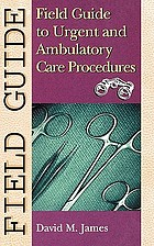 Field guide to urgent and ambulatory care procedures
