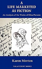 A life marketed as fiction : an analysis of the work of Eliza Parsons