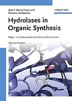 Hydrolases in organic synthesis : regio- and stereoselective biotransformations