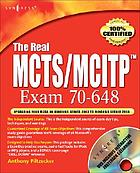 The real MCTS/MCITP Exam 70-648 : upgrading your MCSA on Windows server 2003 to Windows server 2008 ; prep kit
