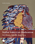 Native American modernism : art from North America : the collection of the Ethnologisches Museum Berlin