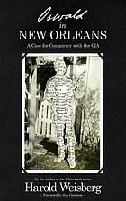Oswald in New Orleans : a Case for Conspiracy with the CIA.
