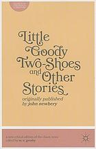 Little goody two-shoes and other stories: originally published by John Newbery