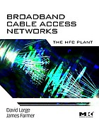 Broadband cable access networks : the HFC plant