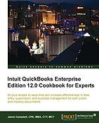 Intuit QuickBooks Enterprise Edition 12.0 Cookbook for Experts.