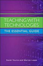 Teaching with technologies : the essential guide