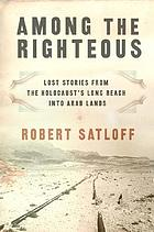 Among the righteous : lost stories from the Holocaust's long reach into Arab lands
