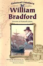 William Bradford : governor of Plymouth Colony