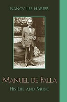 Manuel de Falla : his life and music