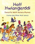 Hoff hwiangerddi : Favourite Welsh nursery rhymes