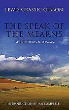 The speak of the Mearns : with selected short stories and essays