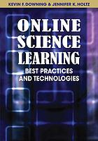 Online science learning : best practices and technologies