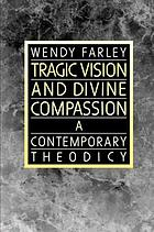 Tragic vision and divine compassion : a contemporary theodicy