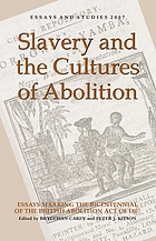 Slavery and the cultures of abolition : essays marking the Bicentennial of the British Abolition Act of 1807