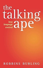 The talking ape : how language evolved