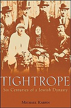 Tightrope : six centuries of a Jewish dynasty