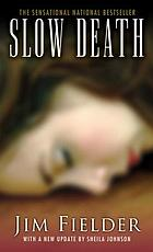 Slow death : the sickest serial slayer to stalk the Southwest