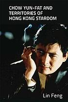 Chow Yun-fat and territories of Hong Kong stardom