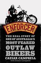 Enforcer : the real story of one of Australia's most feared outlaw bikers