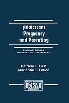 Adolescent pregnancy and parenting : findings from a racially diverse sample